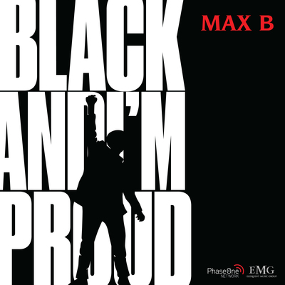 Max B - Black And I'm Proud (Clean) | DIGTRACKS com